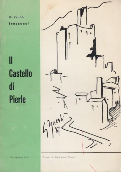 Il castello di pierle - Frescucci Bruno D.
