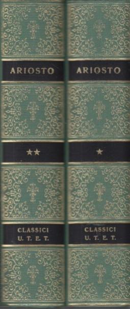 Orlando furioso e cinque canti Volume Primo: Orlando Furioso I-XXVI Volume Secondo: Orlando Furioso XXVII-XLVI - Cinque Canti