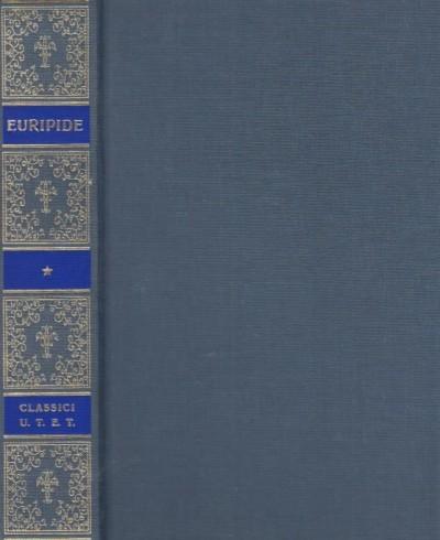 Tragedie. volume primo - Euripide