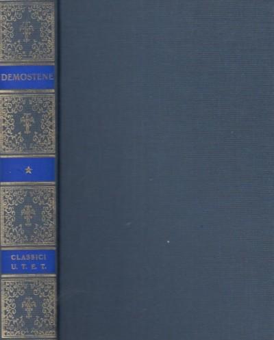 Discorsi e letere. volume primo, discorsi all'assemblea - Demostene