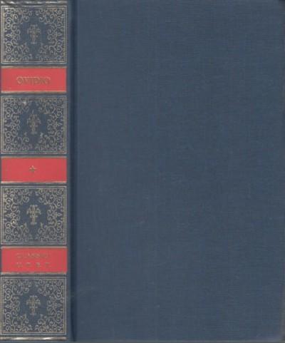 Opere volume sprimo amores, heroides, medicamina facieri, ars amatoria, remedia amoris - Publio Ovidio Nasone