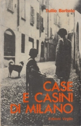 Case e Casini di Milano. Con storie e profili di personaggi delle case di piacere meneghine