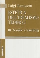 Estetica dell'idealismo tedesco III. Goethe e Schelling