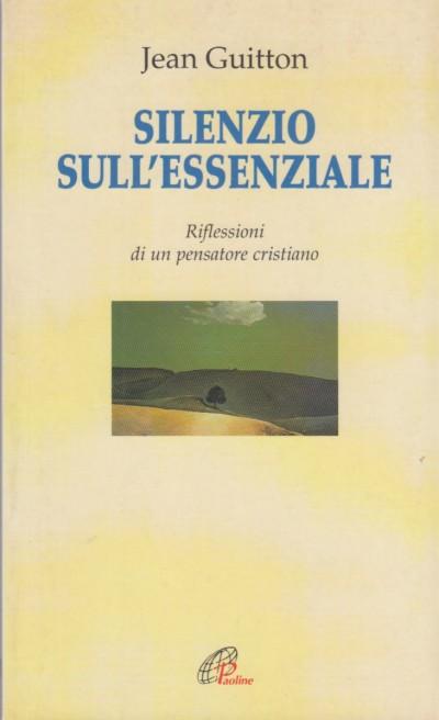 Silenzio sull'esistenzialismo. riflessioni di un pastore cristiano - Guitton Jean