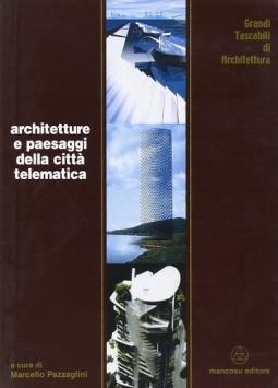 Architetture e paesaggi della citt? telematica