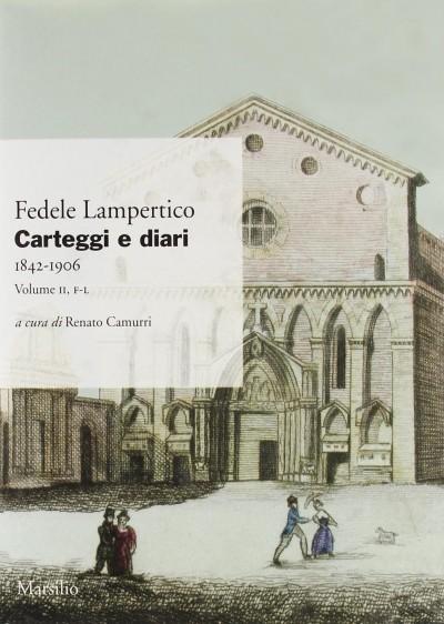 Carteggi e diari 1842-1906 volume ii f-l - Lampertico Fedele