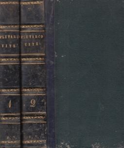 Le vite parallele di Plutarco,versione di Girolamo Pompei con la vita dell'autore scritta dal professore Silvestro Centofanti nuova edizione con figure incise Volumo Primo, Volume Secondo