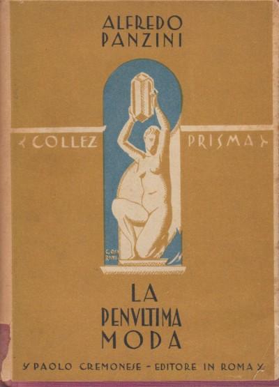 La penultima moda 1850-1930 - Panzini Alfredo