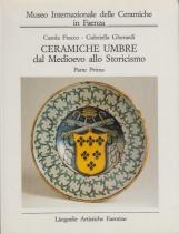 Ceramiche Umbre dal Medioevo allo storicismo. Parte prima Orvieto e Deruta