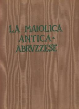 La Maiolica antica abruzzese