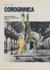 Coroginnica. Saggi sulla ginnastica, lo sport e la cultura del corpo 1861-1991