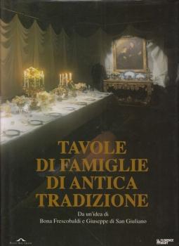Tavole di famiglie di antica tradizione. Tables from old families