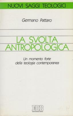 La svolta antropologica. Un momento forte della teologia contemporanea