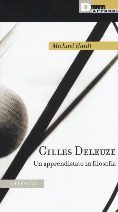 Gilles deleuze. un apprendistato in filosofia - Hardt Michael