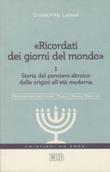 ?Ricordati dei giorni del mondo? 1: Volume 1. Storia del pensiero ebraico dalle origini all'et? moderna