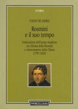 Rosmini e il suo tempo. L'educazione dell'uomo moderno tra riforma della filosofia e rinnovamento della Chiesa 1797-1833