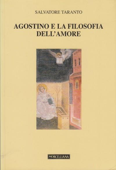 Agostino e la filosofia dell'amore - Taranto Salvatore