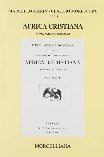Africa cristiana. storia, religione, letteratura - Marin Marcello - Moreschini Claudio (a Cura Di)