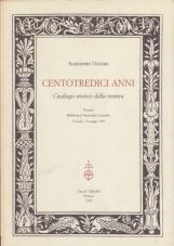 Centotredici anni. Catalogo storico della mostra (Firenze, Biblioteca nazionale centrale, 22 aprile-23 maggio 1999)