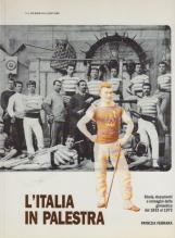 L'Italia in palestra. Storia, documenti e immagini della ginnastica dal 1833 al 1973