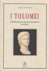 I Tolomei. L'epopea di una dinastia macedone in Egitto