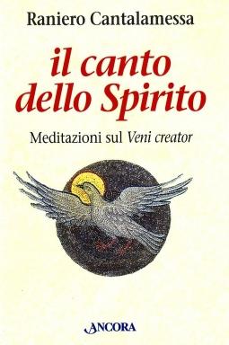 Il canto dello spirito. Meditazioni sul Veni Creator