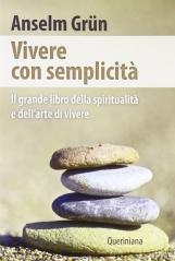Vivere con semplicit?. Il grande libro della spiritualit? e dell'arte di vivere