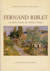 Fernand Riblet un pittore toscano tra Firenze e Parigi
