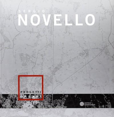 Novello sergio progetti urbani - Cappellato Gabrile ( A Cura Di)