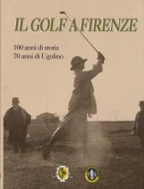 Il golf a Firenze 100 anni di storia 70 anni di Ugolino