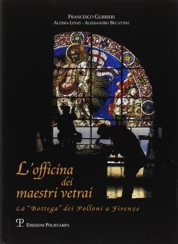 L'officina dei maetri vetrai. La Bottega dei Polloni a Firenze
