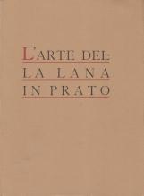 L'arte della lana in Prato. Monografia storica