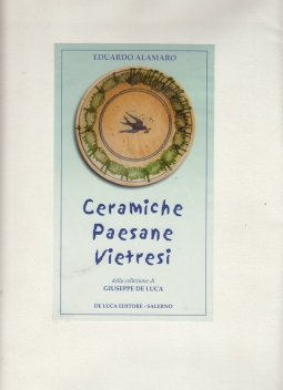 Ceramiche paesane vietresi della collezione di Giuseppe De Luca