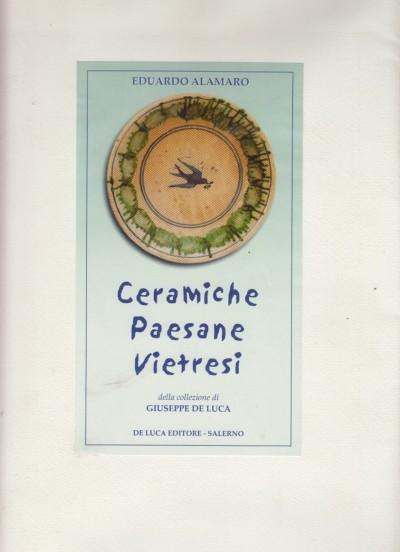 Ceramiche paesane vietresi della collezione di giuseppe de luca - Alamaro Eduaro