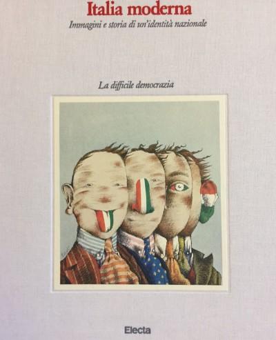 Italia moderna. immagini e storia di un'identit? nazionale: 4. la difficle democrazia
