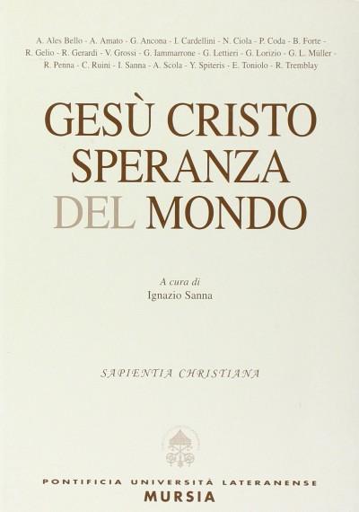 Ges? cristo speranza del mondo. miscellanea in onore di marcello bordoni - Sanna Ignazio (a Cura Di)