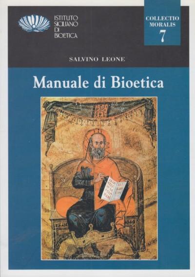 Manuale di bioetica - Leone Salvino