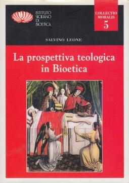La prospettiva teologica in bioetica