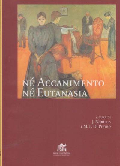 N? accanimento n? eutanasia - Noriega J. - Di Pietro M.l.