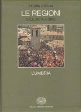 L'Umbria. Storia d'Italia Le Regioni dall'unit? a oggi