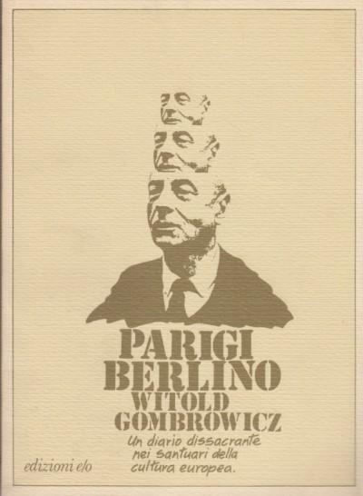 Parigi berlino - Gombrowicz Witold