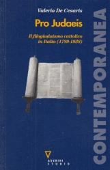 Pro judaeis. Il filogiudaismo cattolico in Italia (1789-1938)