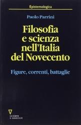 Filosofia e scienza nell'Italia del Novecento. Figure, correnti, battaglie
