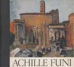 Achille Funi. Comune di Ferrara - Galleria Civica d'Arte Moderna. Palazzo dei Diamanti - 29 giugno 10 ottobre 1976.