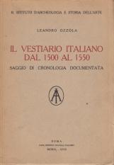il vestiario italiano dal 1500 al 1550 Saggio di cronologia documentata