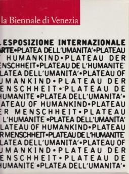 La Biennale di Venezia. 49? esposizione internazionale d'arte. Platea dell'umanit?. Ediz. illustrata