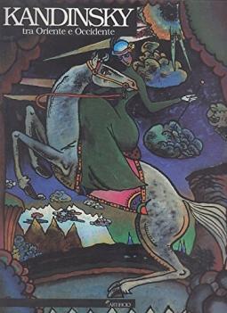 Wassily Kandinsky tra Oriente e Occidente. Capolavori dai musei russi