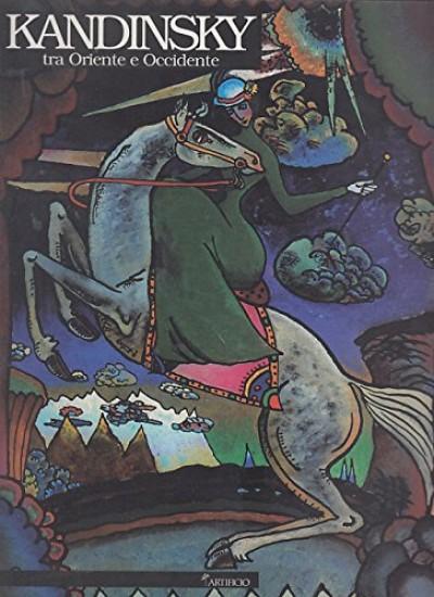 Wassily kandinsky tra oriente e occidente. capolavori dai musei russi - Misler Nicoletta (a Cura Di)