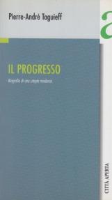 Il progresso. Biografia di una utopia moderna