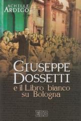 Giuseppe Dossetti e il Libro bianco du Bologna